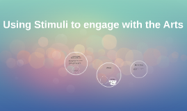 Using Stimuli to engage with the Arts