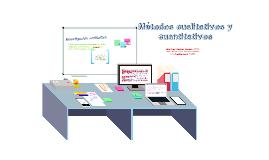 Copy of Métodos cuantitativos y cualitativos