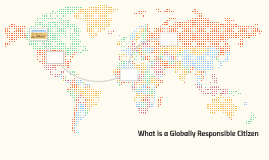 What is a Globally Responsible Citizen