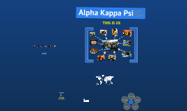Copy of Alpha Kappa Psi Info Prezi