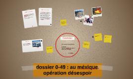 dossier 0-49 : au méxique