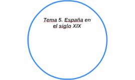 Tema 5. España en el siglo XIX