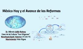 Copy of Mexico hoy y el avance de las reformas