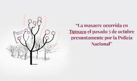 """""""La masacre ocurrida en Tumaco el pasado 5 de octubre presun"""