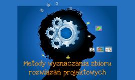 Copy of Metody wyznaczania zbioru rozwiązań projektowych