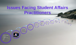 Issues Facing Student Affairs Practitioners
