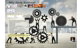 Why Study Business