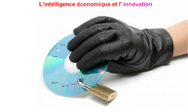 L'intelligence économique etl'innovation