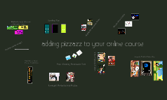 Adding Pizzazz to Your Online Course