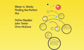 Copy of Sleep vs. Study: