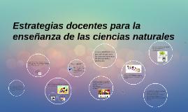 Estrategias docentes para la enseñanza de las ciencias natur