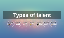 Copy of Types of talent
