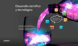 Copy of Desarrollo cientifico y tecnologico