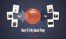 Henry V & My Cousin Vinny