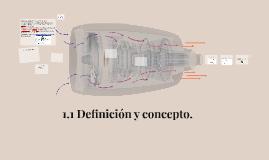 1.1 Definición y concepto.