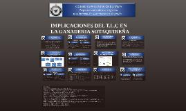 IMPLICACIONES DEL T.L.C EN LA GANADERIA SOTAQUIREÑA