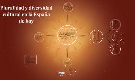 Copy of Pluralidad y diversidad cultural en la España de hoy