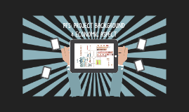 PFS: Project Background and Economic Aspect