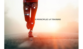 Copy of 8 PRINCIPLES of TRAINING