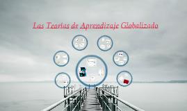 Las Teorías de Aprendizaje Globalizado