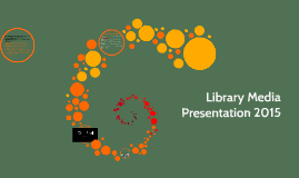 Library Media Presentation 2015