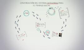 Copy of CONSTRUCCIÓN DEL SISTEMA CATEGORIAL PARA EL TRABAJO SOCIAL