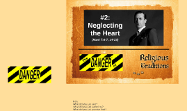 The Danger of Religious Traditions, #2: Neglecting the Heart