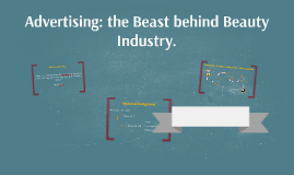 Advertising: the Beast behind the Beauty industry.