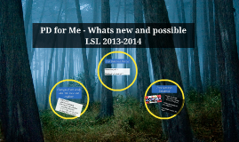 PD for Me - Whats new and possible  LSL 2013-2014
