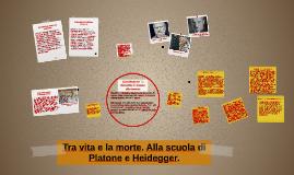Tra vita e la morte. Alla scuola di Platone e Heidegger.