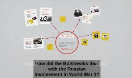 How did the Bolsheviks deal with the Russian involvement in