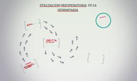 EVALUACION PREOPERATORIA  DE LA HEMOSTASIA.