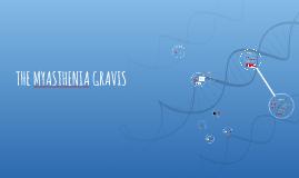 THE MYASTHENIA GRAVIS