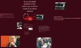 Muerte de Adolfo SUÁREZ, el lider político que cmbió el rumb