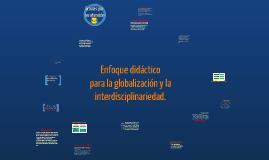 Enfoque didactico para la globalizacion y la interdisciplinariedad