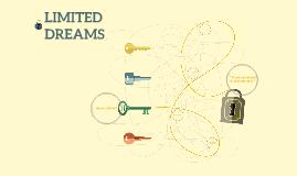 LIMITED DREAMS