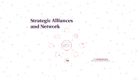 Strategic Alliances and Network