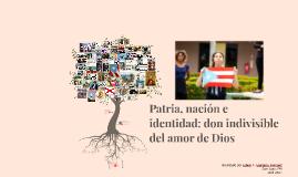 La patria: don indivisible del amor de Dios
