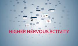 HIGHER NERVOUS ACTIVITY