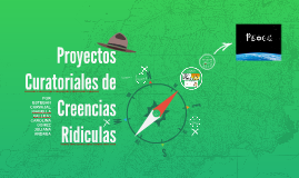 Copy of Proyectos Curatoriales de Creencias Ridiculas