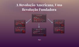 A Revolução Americana, Uma Revolução Fundadora