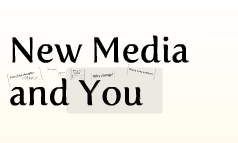 New Media and You