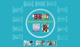 Copy of Sacraments of the Catholic Church Presentation