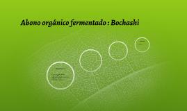 Abono orgánico fermentado : Bochashi