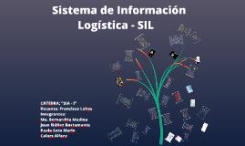 Copy of Copy of Sistemas de Informacion Logistica - SIL