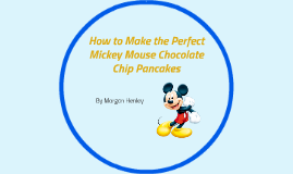 How to Make the Perfect Mickey Mouse Chocolate Chip Pancakes