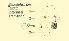 Perkembangan Sistem Informasi Tradisional