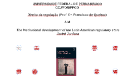 The institutional development of the Latin American regulato