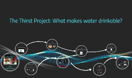 The Thirst Project: What makes water drinkable?