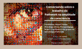 Palestra Inaugural - Conversando sobre o trabalho do Pathwork na amplitude da consciência